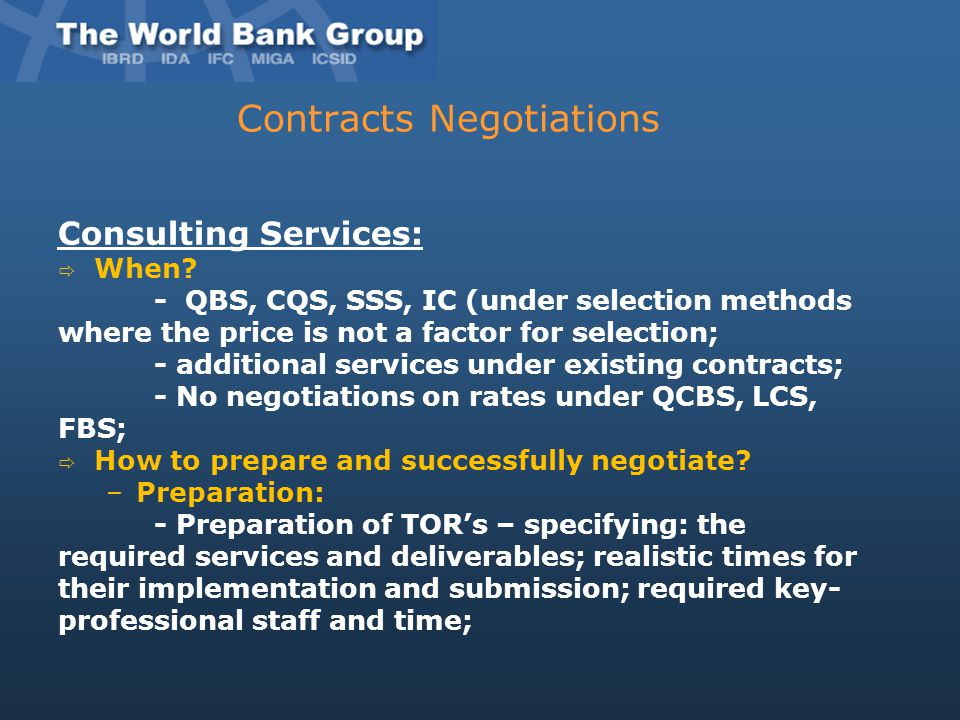 Contracts Negotiations Consulting Services:  When? - QBS, CQS, SSS, IC (under selection methods where the price is not a factor for selection; - addi
