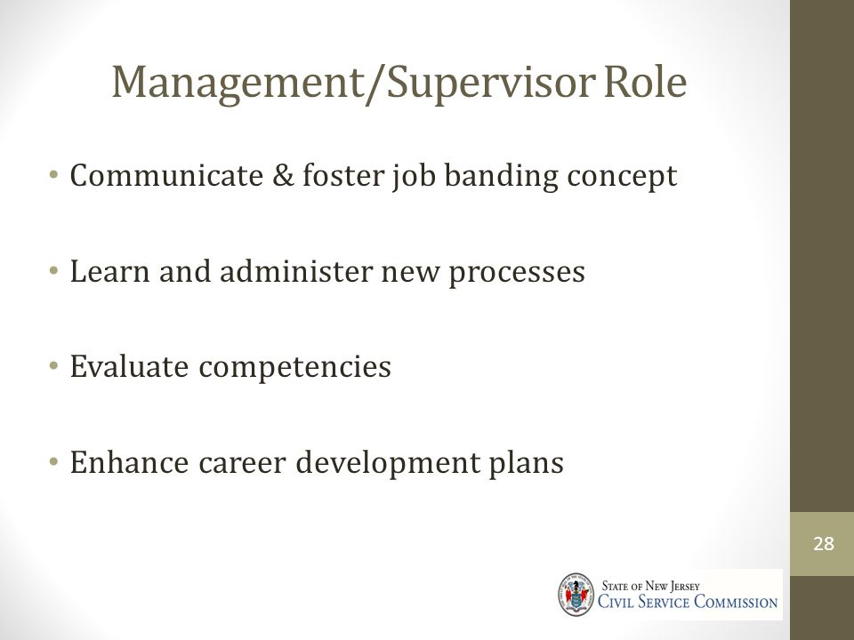 Management/Supervisor Role Communicate & foster job banding concept Learn and administer new processes Evaluate competencies Enhance career development plans 28
