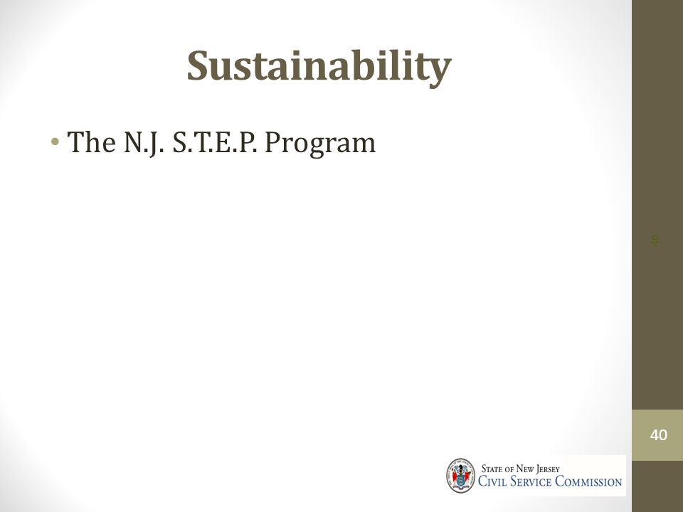 Sustainability The N.J. S.T.E.P. Program 40
