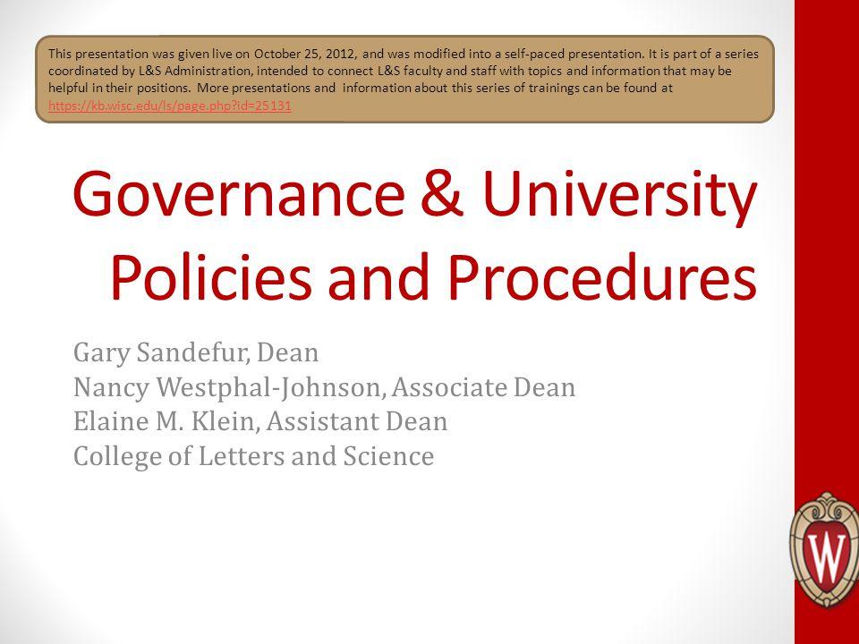 Governance & University Policies and Procedures Gary Sandefur, Dean Nancy Westphal-Johnson, Associate Dean Elaine M.