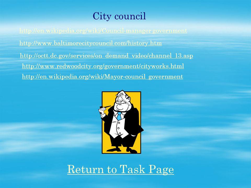 City council http://en.wikipedia.org/wiki/Council-manager government http://www.baltimorecitycouncil.com/history.htm http://octt.dc.gov/services/on_de
