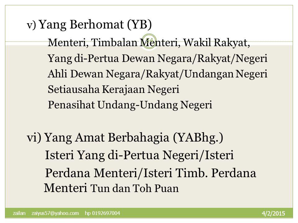 v) Yang Berhomat (YB) Menteri, Timbalan Menteri, Wakil Rakyat, Yang di-Pertua Dewan Negara/Rakyat/Negeri Ahli Dewan Negara/Rakyat/Undangan Negeri Seti