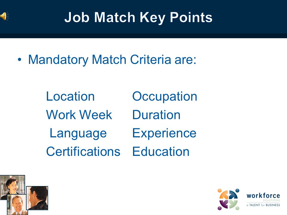Mandatory match criteria are considered match eliminators. If the job seekers does not meet every one of the job posting's mandatory criteria, they wi