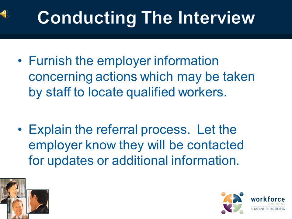 Obtain information necessary for the selection of and referral of qualified applicants.