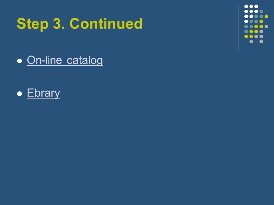 Step 3. Continued On-line catalog Ebrary