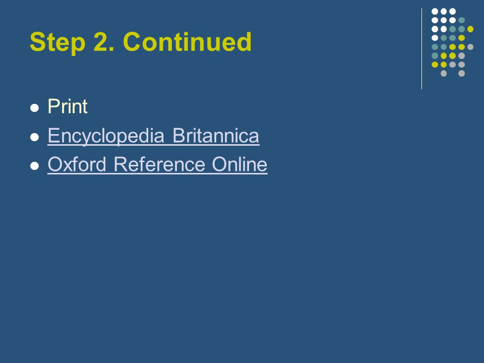 Step 2. Continued Print Encyclopedia Britannica Oxford Reference Online