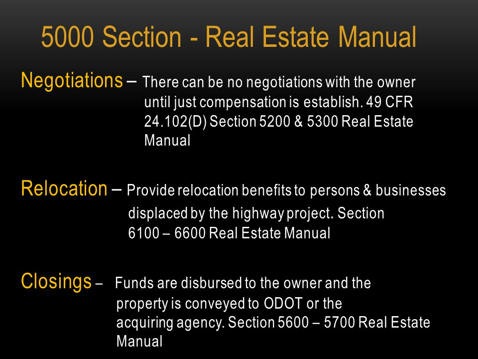 Introduction To The Steps To Acquire Right of Way: Title Report – required to identify the owner of the property ORC 163.01 ( E ), Section 5100 Real Estate Manual.