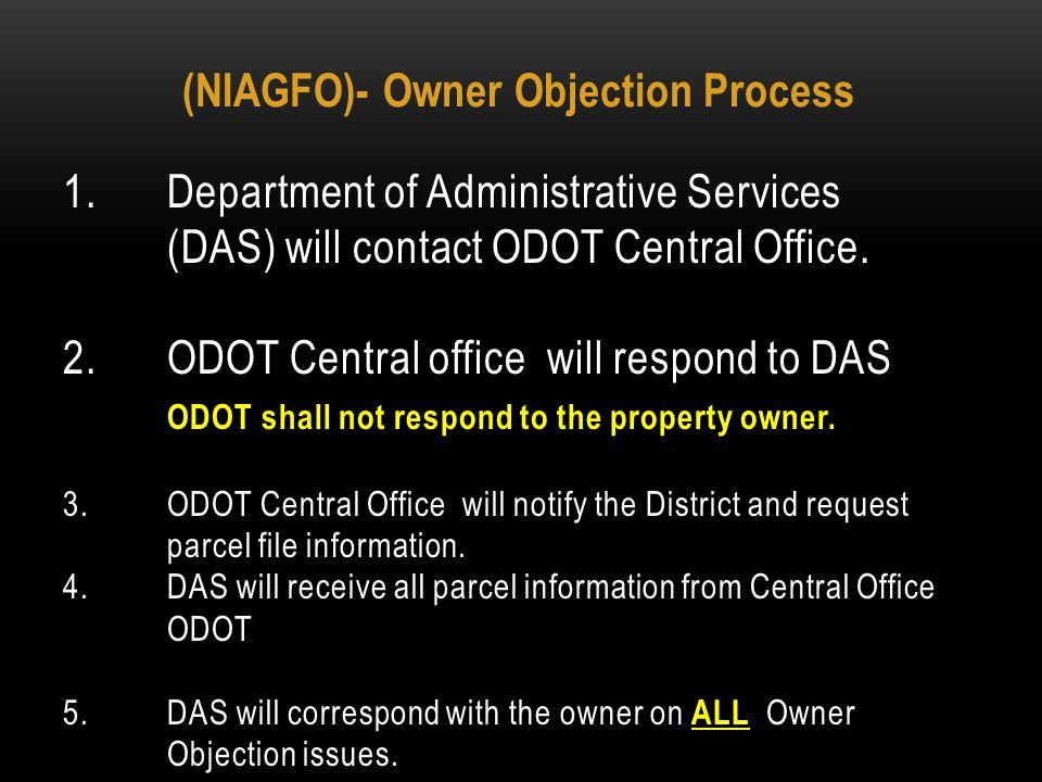 DELEGATION OF GOVERNOR'S AUTHORITY The Department of Administrative Services is the agency that represents ODOT and ODNR Owner Objections