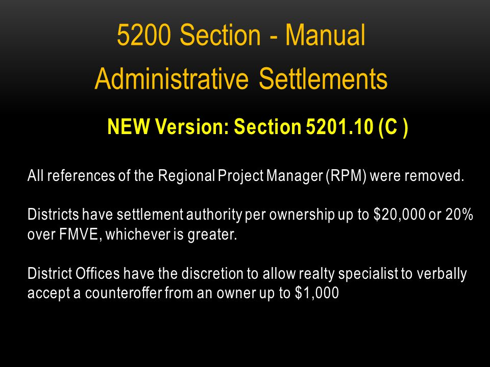 Old Version 5206.04 People Having Settlement Authority for ODOT: 1.District Real Estate Administrator 2.Regional Project Managers 3.Administrator, Office of Real Estate 5200 SECTION – MANUAL ADMINISTRATIVE SETTLEMENTS