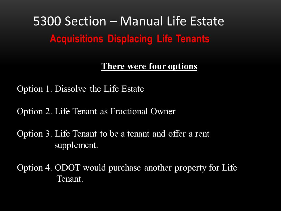 1. Simplistic Acquisitions Partial acquisition, life tenant not displaced The valuation process assumes a single ownership. One RE 22 is created. One