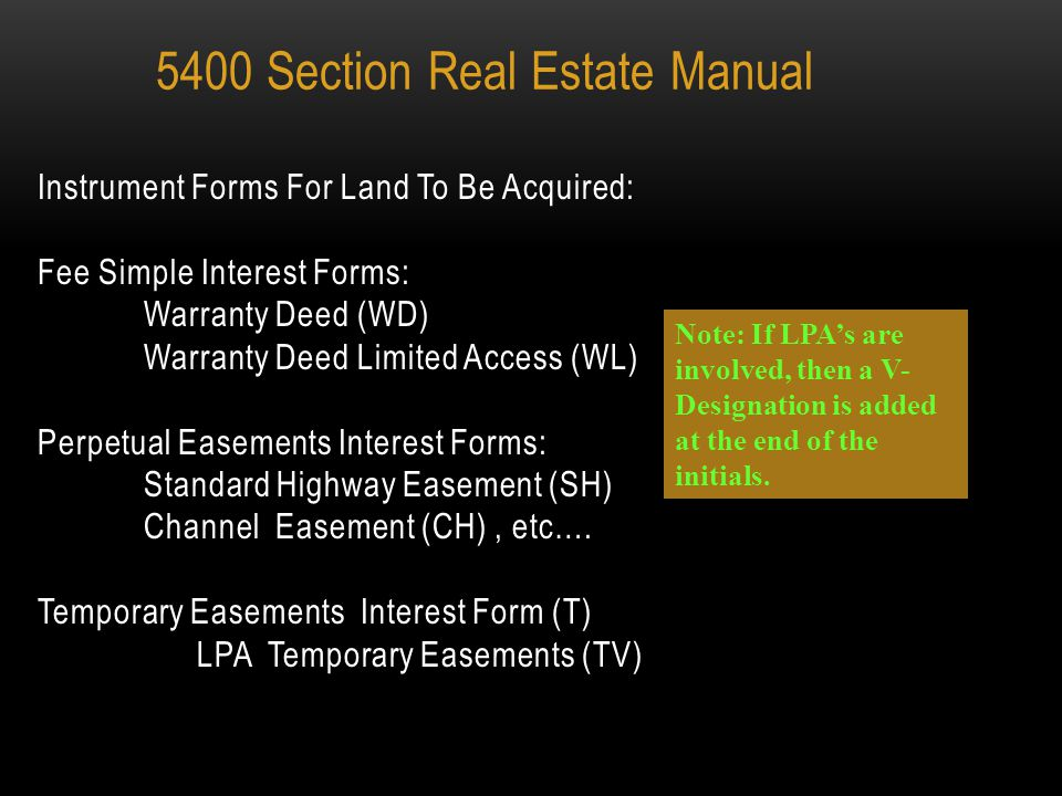 ODOT's instruments used to acquire the right of rights of way consist of three parts: 5400 Section Real Estate Manual The Conveyance Section The Ackno