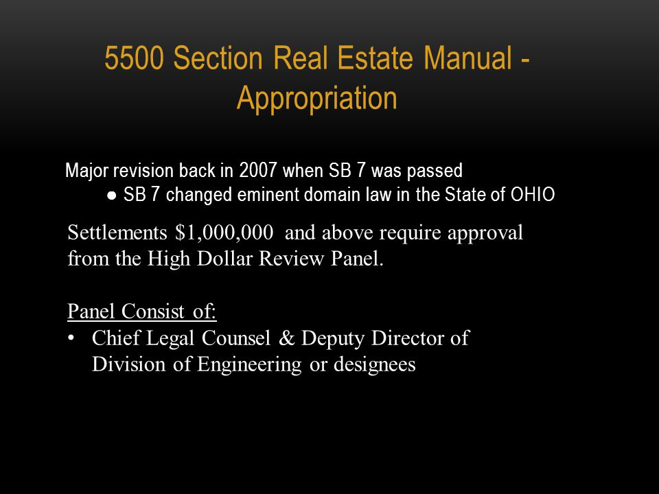 5500 SECTION REAL ESTATE – APPROPRIATION ODOT has the Power of Eminent Domain when highway rights of way cannot be acquired by negotiated purchases.