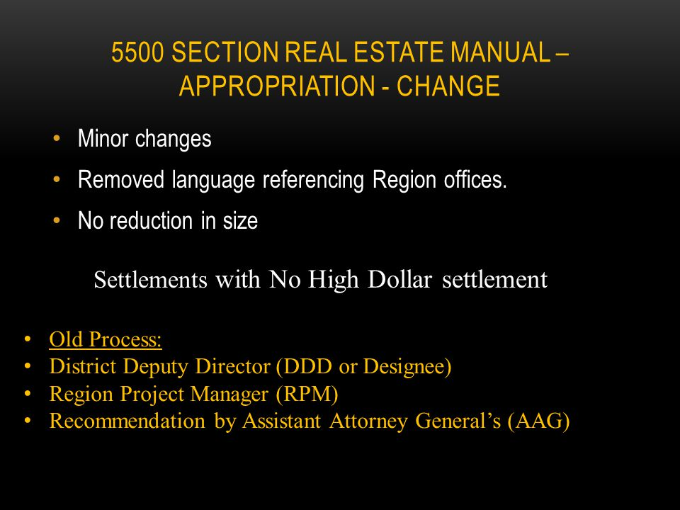 Major revision back in 2007 when SB 7 was passed ● SB 7 changed eminent domain law in the State of OHIO 5500 Section Real Estate Manual - Appropriatio