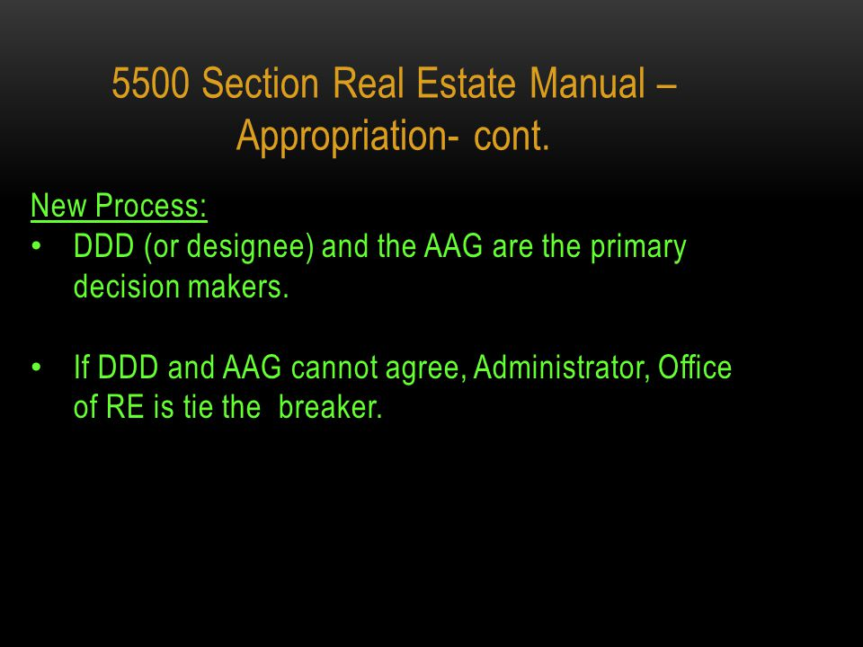 5500 SECTION REAL ESTATE MANUAL – APPROPRIATION - CHANGE Minor changes Removed language referencing Region offices.
