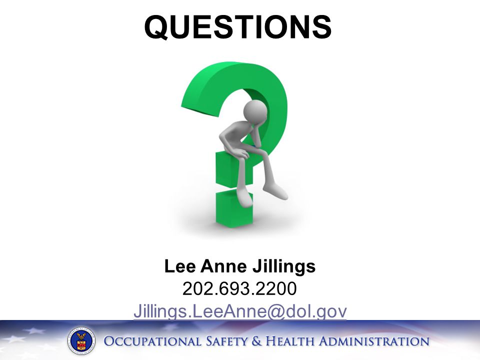 QUESTIONS Lee Anne Jillings 202.693.2200 Jillings.LeeAnne@dol.gov