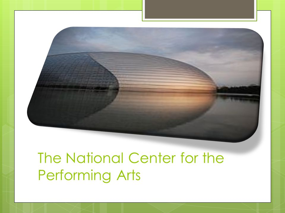 The National Center for the Performing Arts