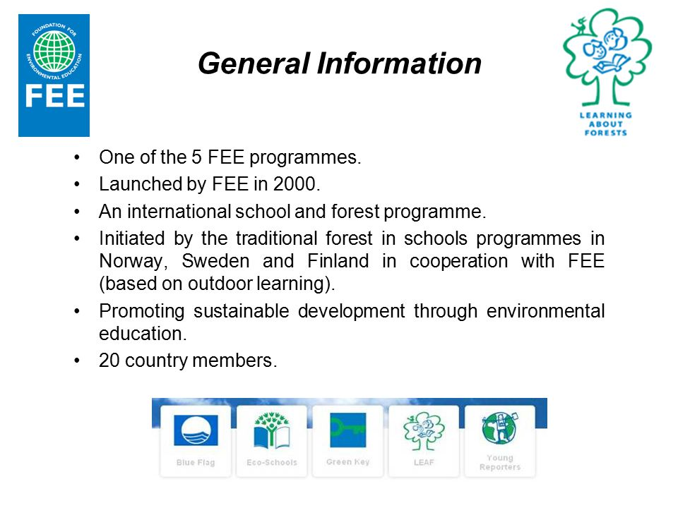 General Information One of the 5 FEE programmes. Launched by FEE in 2000.