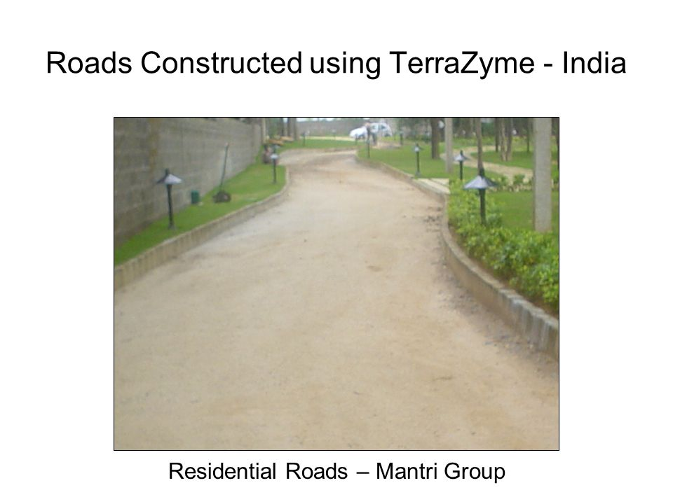 Roads Constructed using TerraZyme - India Residential Roads – Mantri Group