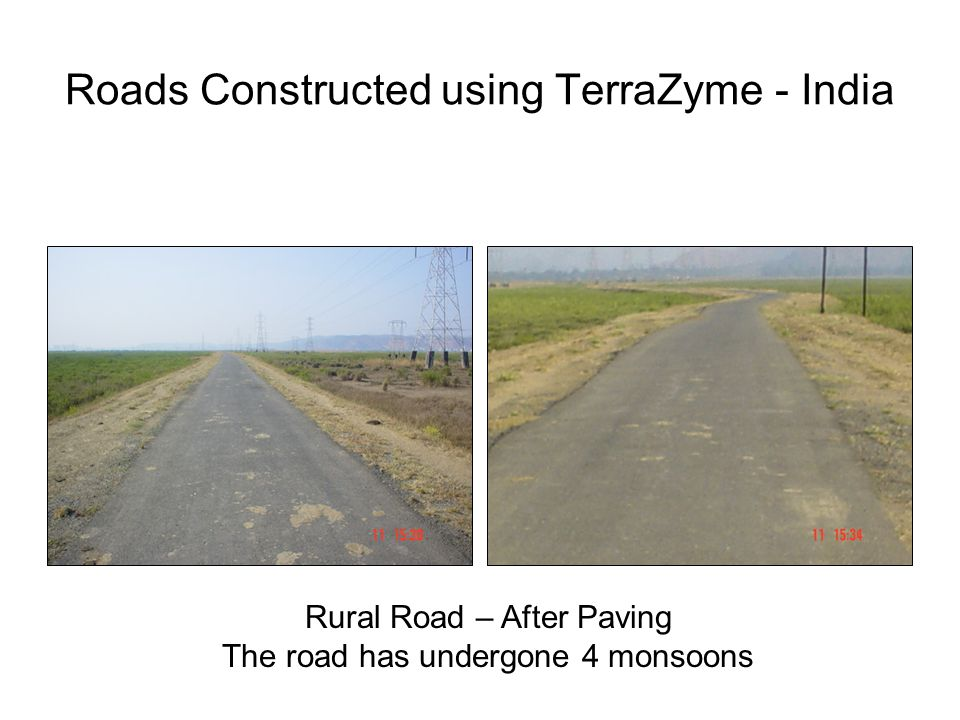 Roads Constructed using TerraZyme - India Rural Road – After Paving The road has undergone 4 monsoons