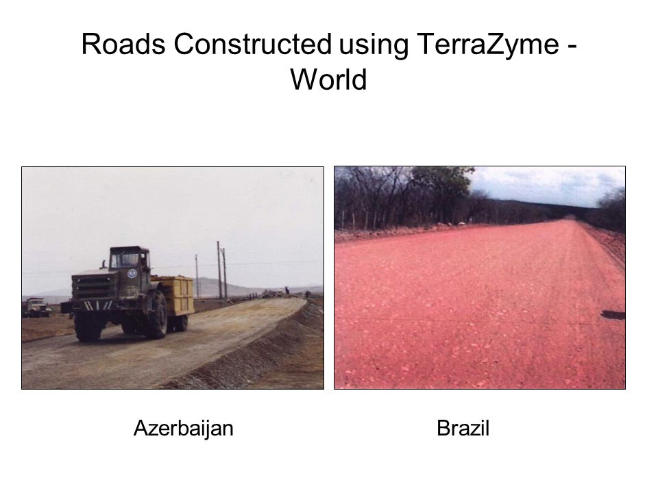 Roads Constructed using TerraZyme - World AzerbaijanBrazil