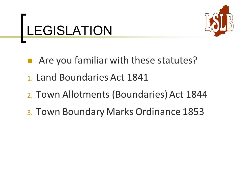 LEGISLATION Are you familiar with these statutes. 1.