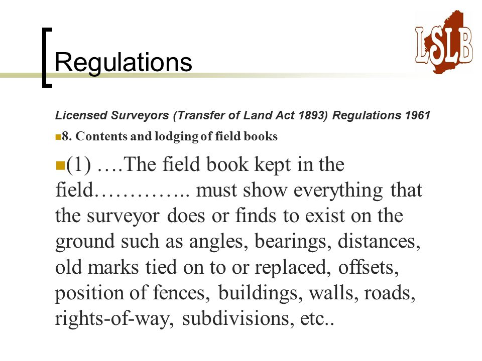 Regulations Licensed Surveyors (Transfer of Land Act 1893) Regulations 1961 8.