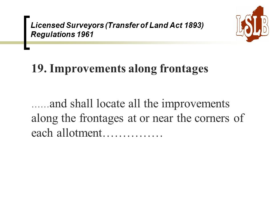 19. Improvements along frontages …… and shall locate all the improvements along the frontages at or near the corners of each allotment……………