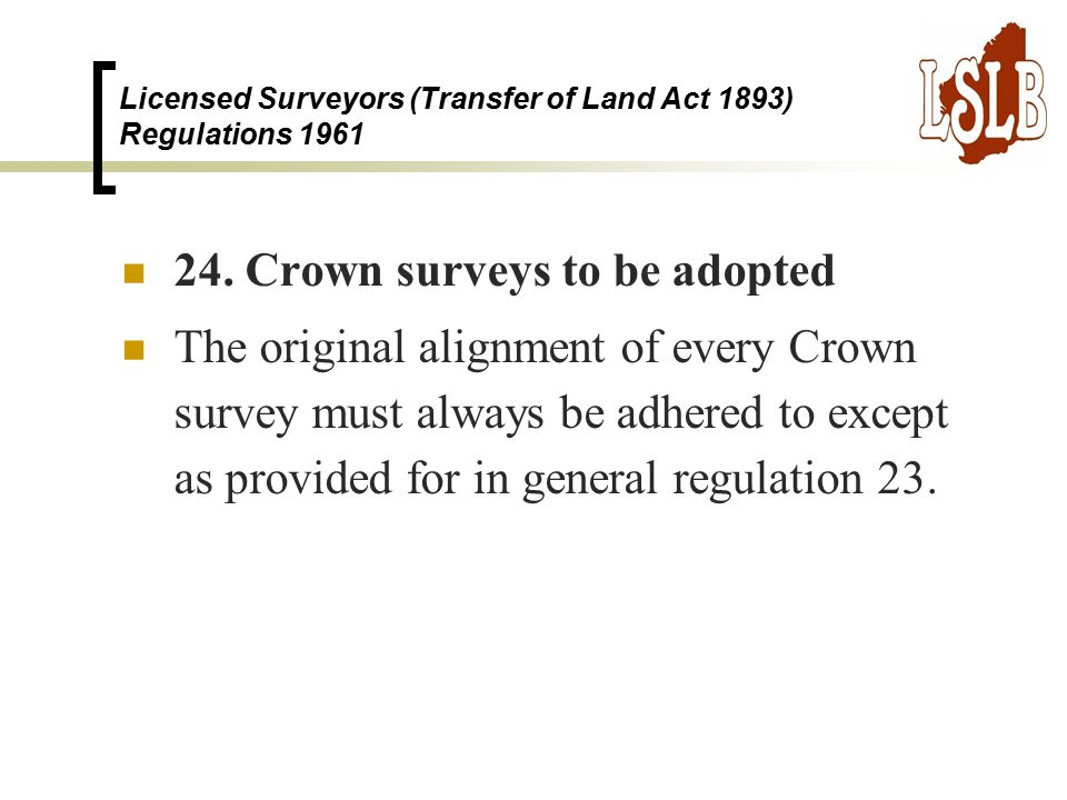 Licensed Surveyors (Transfer of Land Act 1893) Regulations 1961 24.