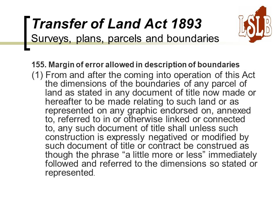 Transfer of Land Act 1893 Surveys, plans, parcels and boundaries 155.