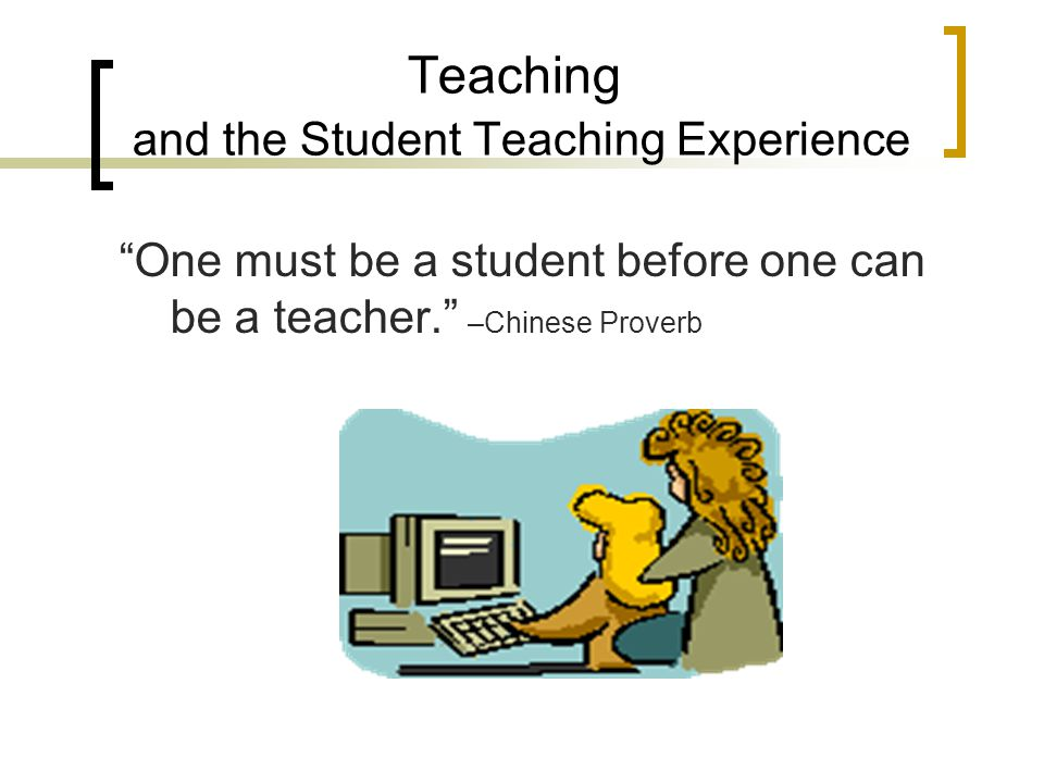 Climate and the Student Teaching Experience Develop an atmosphere that supports dialogue and discussion – share advice, provide constructive feedback,
