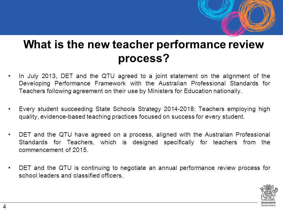 What is the new teacher performance review process? In July 2013, DET and the QTU agreed to a joint statement on the alignment of the Developing Perfo
