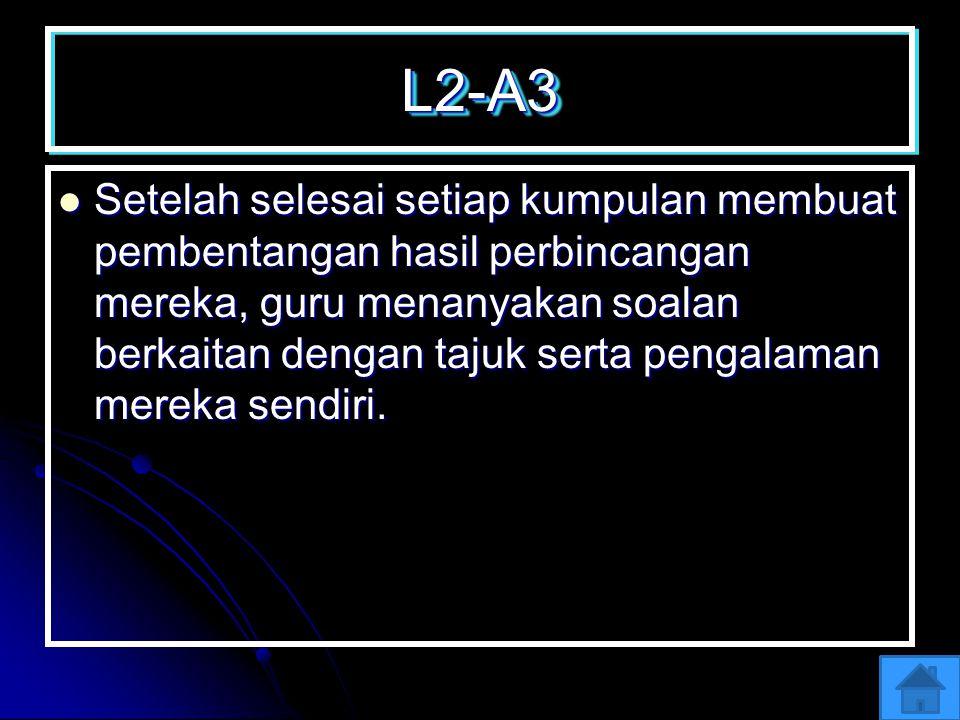 L2-A2L2-A2 Setiap kumpulan tersebut membuat pembentangan mereka melalui power point yang disediakan. Setiap kumpulan tersebut membuat pembentangan mer