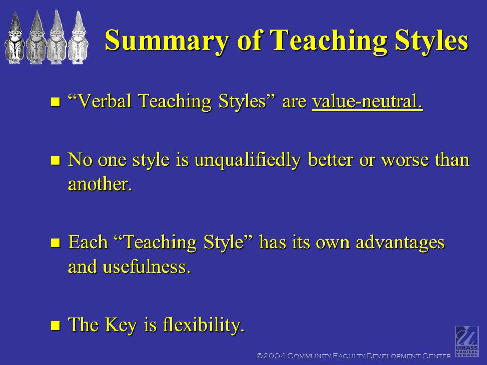 n Verbal Teaching Styles are value-neutral.
