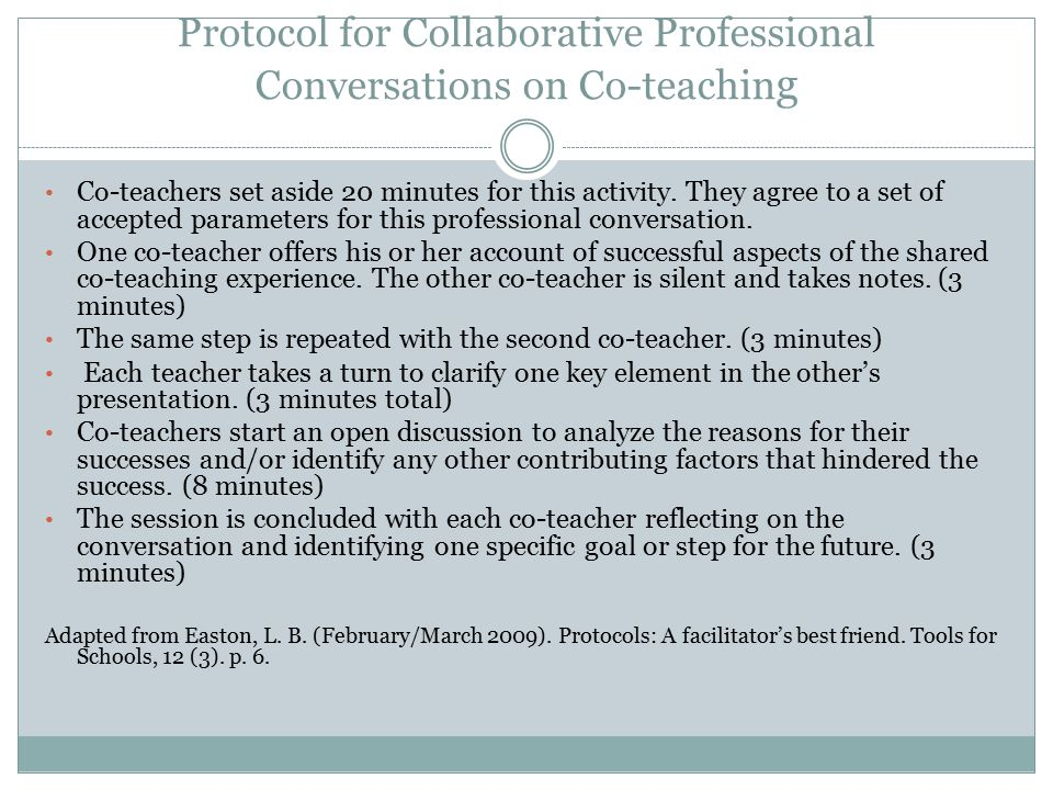 Protocol for Collaborative Professional Conversations on Co-teachin g Co-teachers set aside 20 minutes for this activity.
