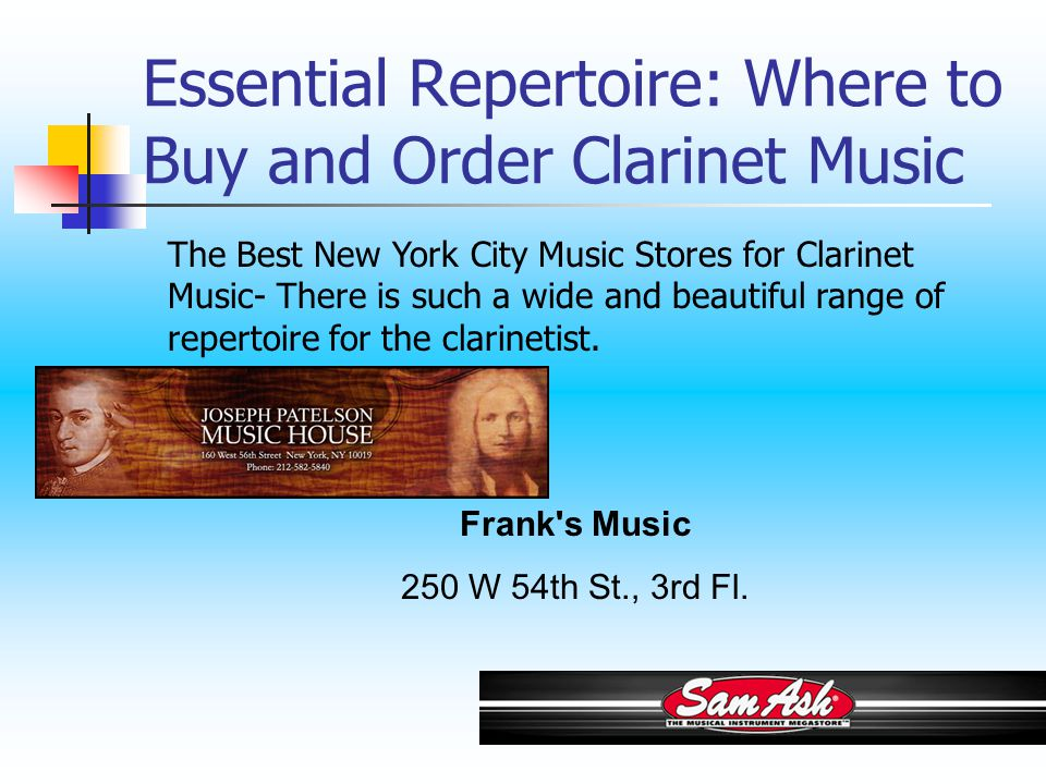 Essential Repertoire: Where to Buy and Order Clarinet Music Frank s Music 250 W 54th St., 3rd Fl.