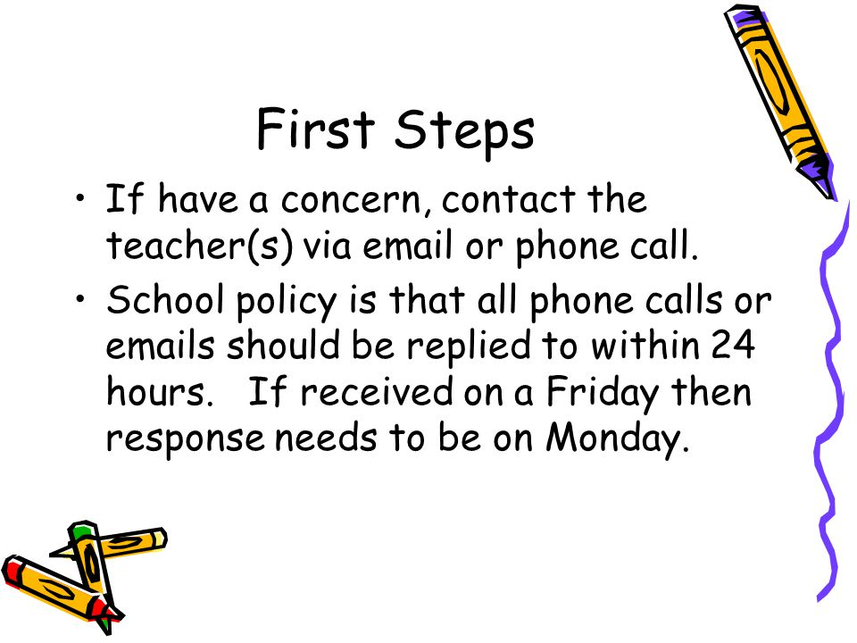 First Steps Get as many details as possible from your child prior to the conference.