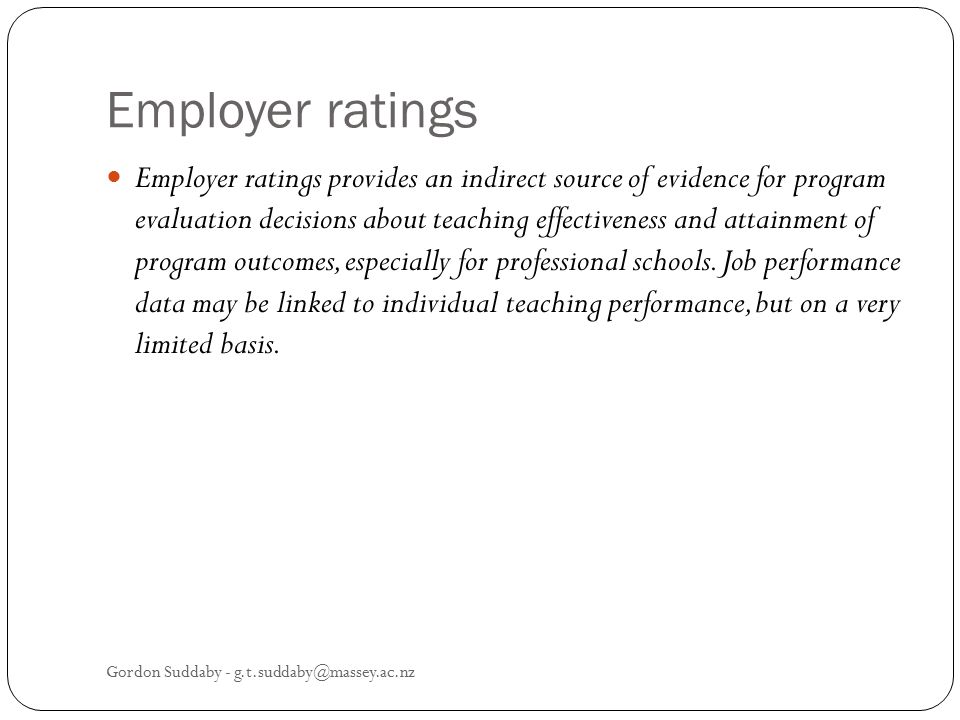 Employer ratings Employer ratings provides an indirect source of evidence for program evaluation decisions about teaching effectiveness and attainment
