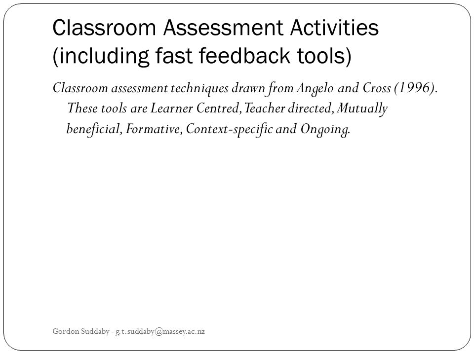 Classroom Assessment Activities (including fast feedback tools) Classroom assessment techniques drawn from Angelo and Cross (1996). These tools are Le