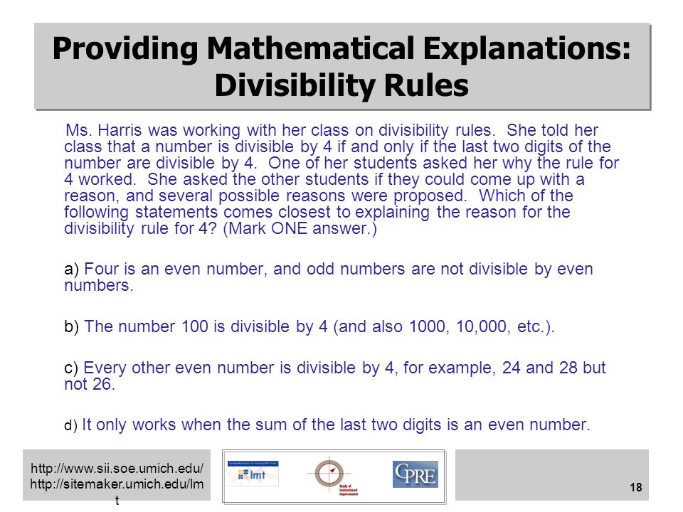 http://www.sii.soe.umich.edu/ http://sitemaker.umich.edu/lm t 18 Providing Mathematical Explanations: Divisibility Rules Ms.