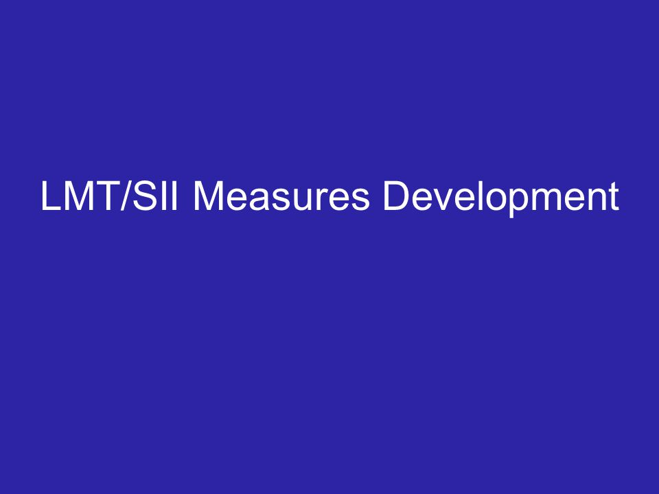 LMT/SII Measures Development