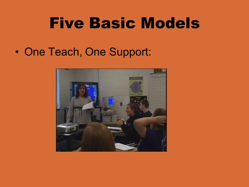 Five Basic Models One Teach, One Support:
