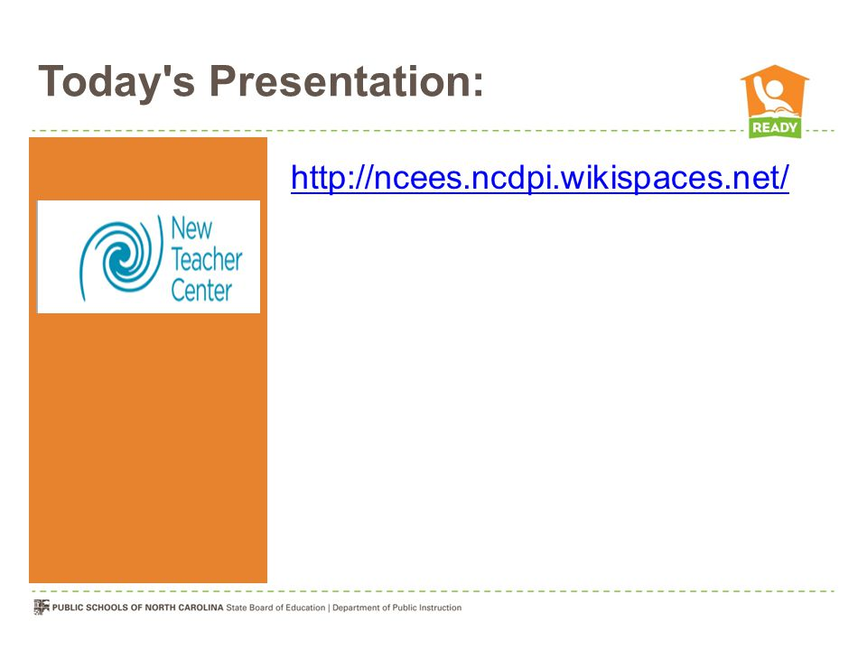 Today s Presentation: http://ncees.ncdpi.wikispaces.net/