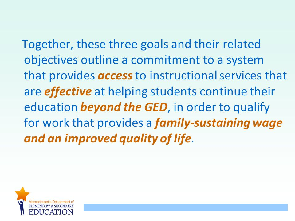 Together, these three goals and their related objectives outline a commitment to a system that provides access to instructional services that are effe