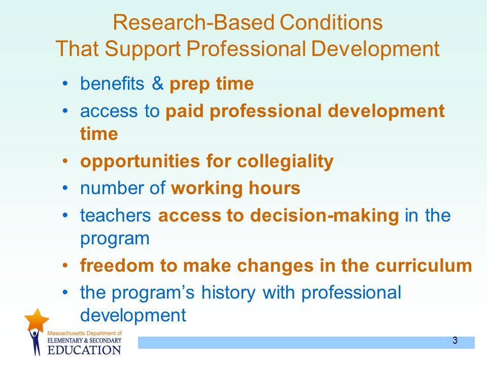 3 Research-Based Conditions That Support Professional Development benefits & prep time access to paid professional development time opportunities for