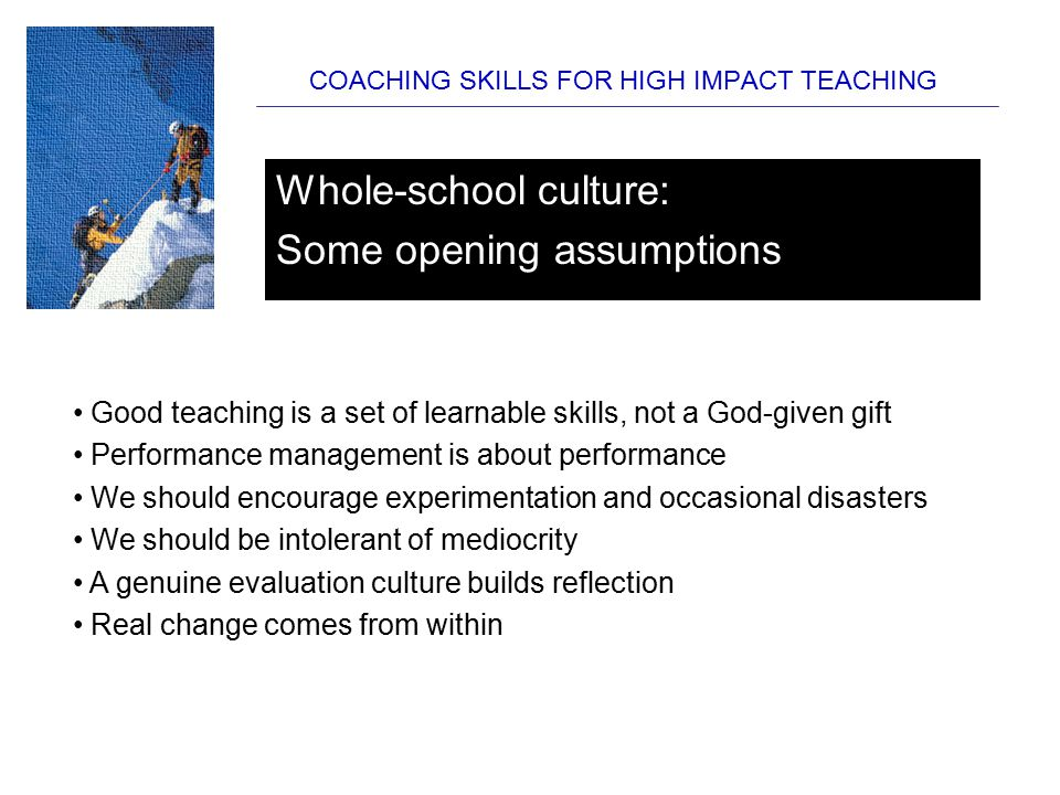 COACHING SKILLS FOR HIGH IMPACT TEACHING SESSION FOUR Understanding & Structuring Effective Lessons: Using coaching to improve behaviour Personalised learning & coaching: making it work in your classroom