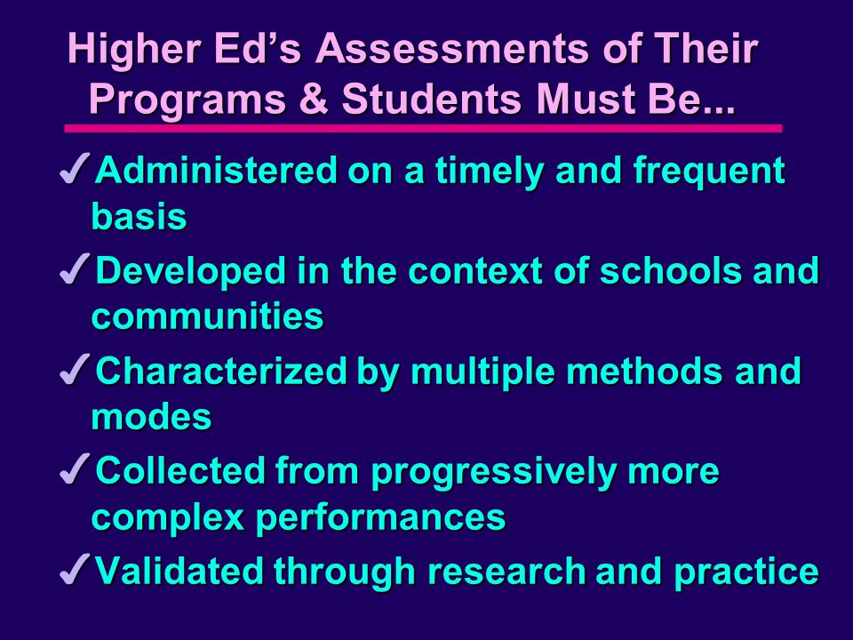 Higher Ed's Assessments of Their Programs & Students Must Be...
