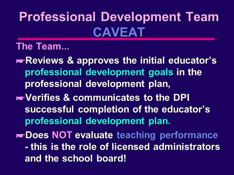Professional Development Team CAVEAT The Team...