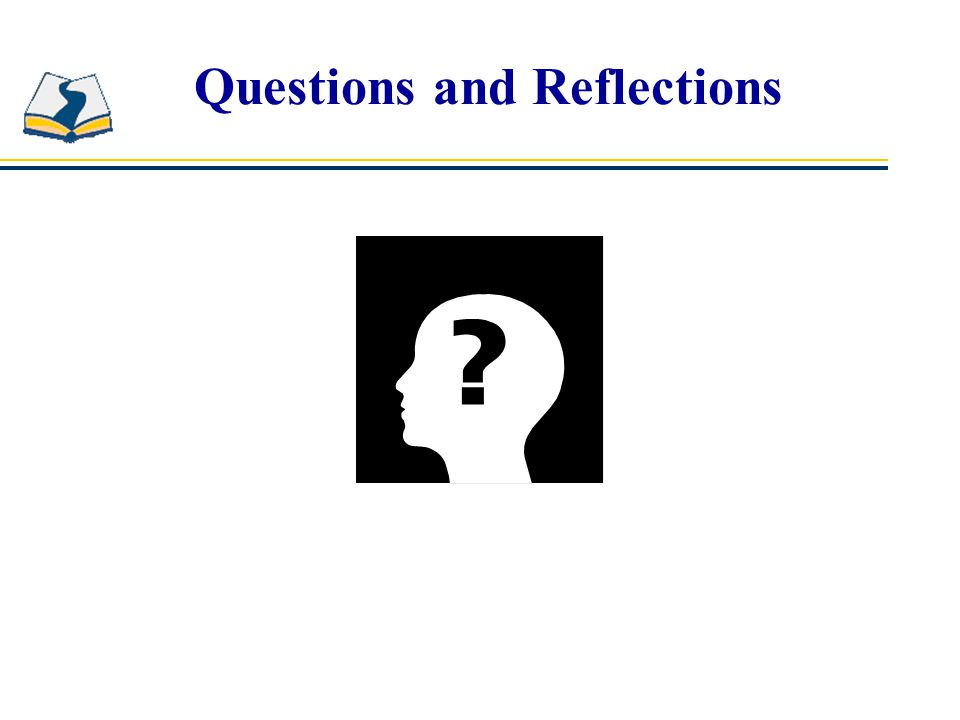 Questions and Reflections