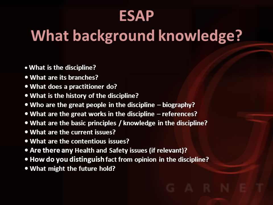 ESAP What background knowledge. What is the discipline.