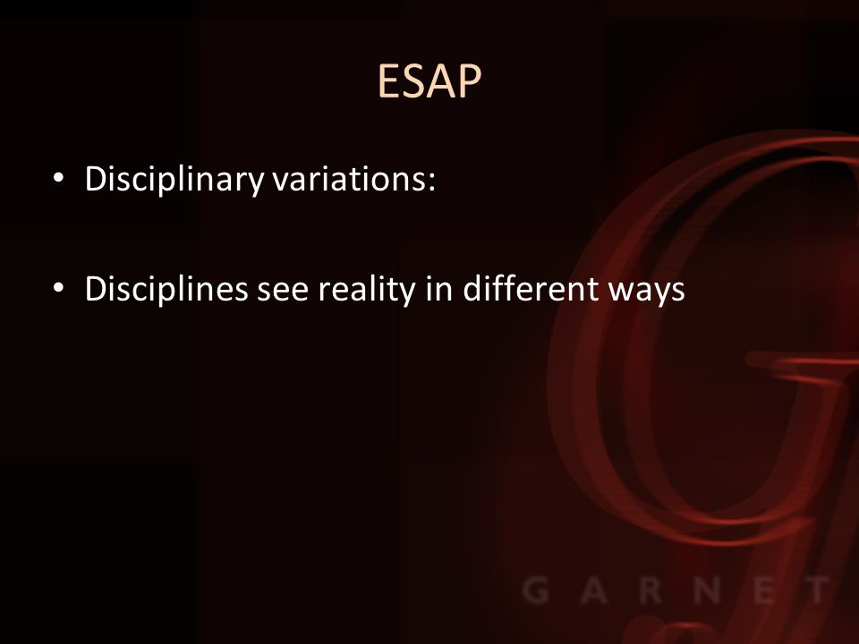 ESAP Disciplinary variations: Disciplines see reality in different ways